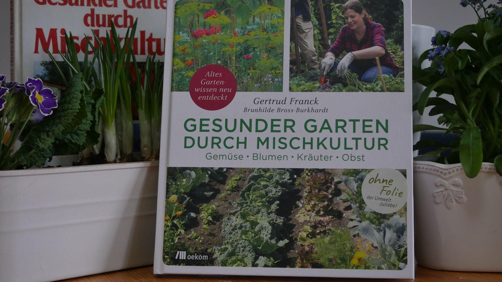 Mischkultur im Garten Buchtipp, Gertrud Franck Gesunder Garten durch Mischkultur