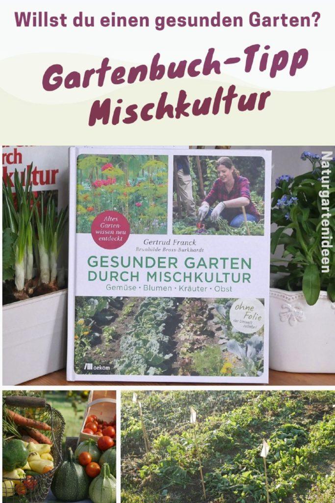 Mischkultur im Garten Buchtipp, Gertrud Franck Gesunder Garten durch Mischkultur Gartenbuchtipp Mischkultur